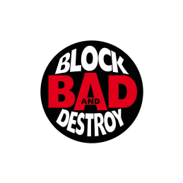 Block Bad and Destroy