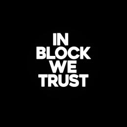 In Block We Trust