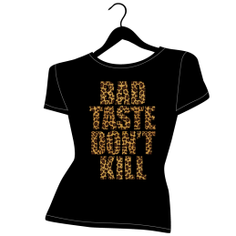 Bad Taste don't Kill