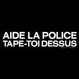 Aide la police - Tape toi...