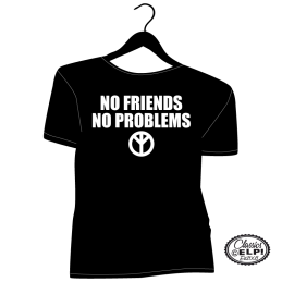 No Friends No Problems Classic