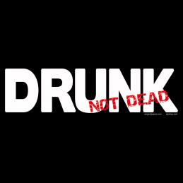Drunk Not Dead
