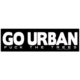 Go Urban - Fuck the trees