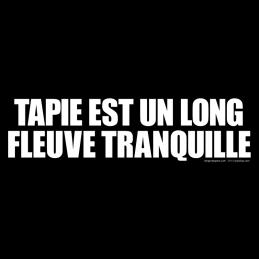 Tapie est un long fleuve...
