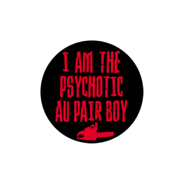 I am the Psychotic au pair boy