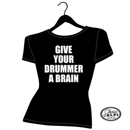GIVE YOUR DRUMMER A BRAIN...