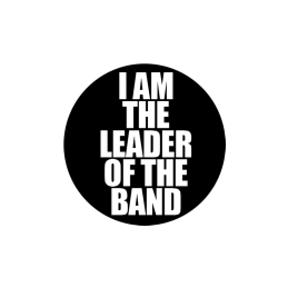 I Am The Leader Of The Band