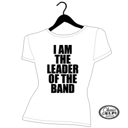 I Am The Leader Of The Band...