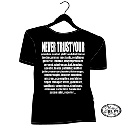 Never Trust Your ...  ......