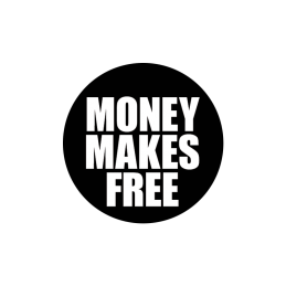 Money Makes Free