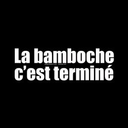 La Bamboche c'est terminé