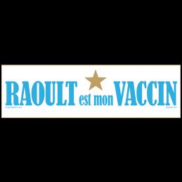 Raoult est mon vaccin