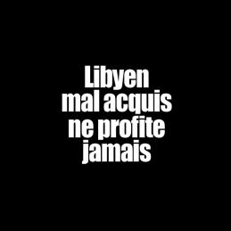 Libyen mal acquis ne...