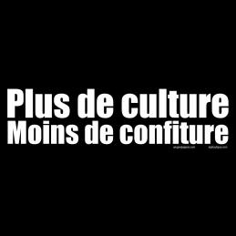 Plus de culture, Moins de...