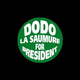 Dodo La Saumure For President